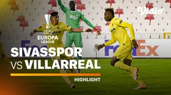 Highlight - Sivasspor vs Villarreal I UEFA Europa League 2020/2021