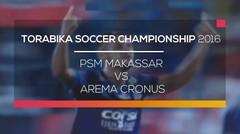 Torabika Soccer Championship 2016 PSM Makassar vs Arema Cronus