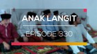 Anak Langit - Episode 330
