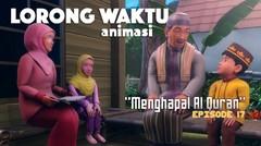 Promo 30 Detik | LORONG WAKTU ANIMASI | Episode 17 - Menghafal Al-Qur'an