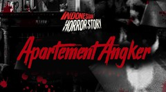 APARTEMENT ANGKER - INDONESIAN HORROR STORY #14
