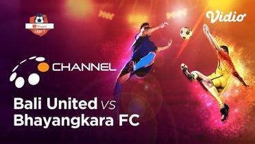Live Streaming - Bali United vs Bhayangkara FC - Shopee Liga 1