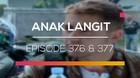 Anak Langit - Episode 376 dan 377