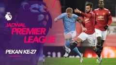 Jadwal Liga Inggris Pekan 27, Derbi Manchester City Vs Manchester United