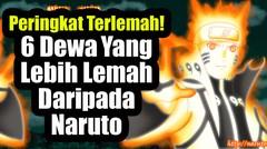 6 Dewa yang Lebih lemah daripada Naruto Uzumaki di anime naruto & boruto