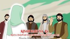 Kisah Nabi Isa AS - Masa Dakwah dan bukti kenabian Isa AS (Part 3) | Kisah Islami Channel