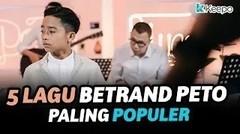 5 LAGU BETRAND PETO PALING POPULER