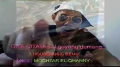 DJ Cita Citata Goyang Dumang Music Remix Versi MOCHTAR EL-QHANNY_WMV V9.wmv