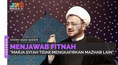 """Menjawab Fitnah """"Marja Syi'ah Tidak Mengkafirkan Mazhab Lain"""""""