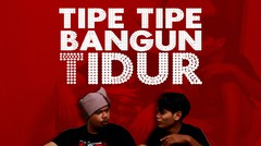 TIPE TIPE BANGUN TIDUR | REDSCENE