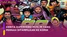 Superhero Muslim yang Pernah Ditampilkan ke Komik