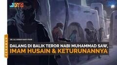 Dalang di Balik Teror Nabi Muhammad Saw, Imam Husain & Keturunannya