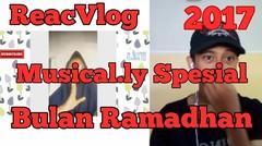 ReacVlog #10 Nonton Kompilasi Musical.ly Di Bulan Puasa
