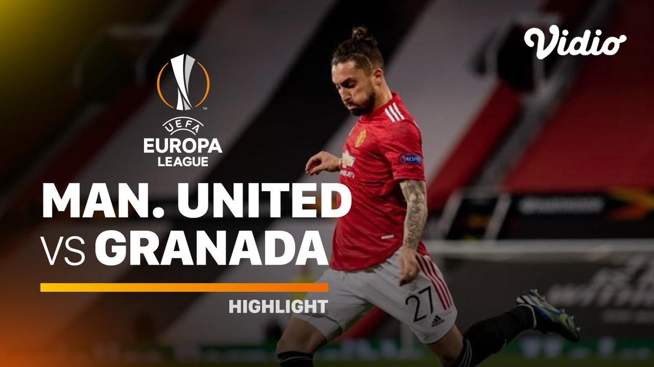 Streaming Highlight - Man. United vs Granada I UEFA Europa ...