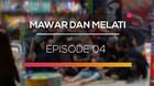 Mawar dan Melati - Episode 04