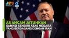 AS Ancam Jatuhkan Sanksi Sendiri atas Negara yang Berdagang dengan Iran