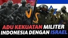 SIAPA LEBIH KUAT! MILITER INDONESIA ATAU ISRAEL