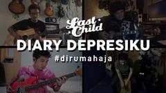 Last Child #DiRumahAja - Diary Depresiku