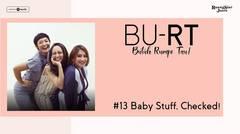 BU RT! (Butuh Rumpi Tau!) - #13 Baby Stuff, Checked!