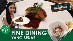 Begini Etika & Cara Makan di Restoran Fine Dining  yang Benar!