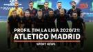 Profil Tim La Liga 2020/21: Atletico Madrid