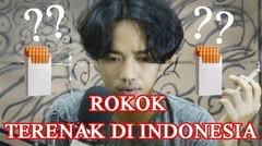 Rokok terenak di Indonesia