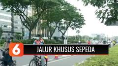 Pemprov DKI Jakarta Bangun Jalur Sepeda Permanen di Sudirman Thamrin | Liputan 6