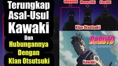 Terungkap Asal-Usul Kawaki Dan Hubungannya Dengan Klan Otsutsuki di Anime Boruto