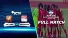 Full Match - Indonesia vs Vietnam   AFF U15 2019