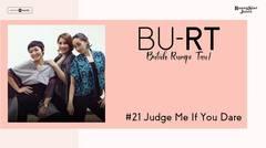BU RT! (Butuh Rumpi Tau!) - #21 Judge Me If You Dare