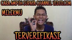 Cara Ampuh Supaya Channel Vidio.com Milikmu Bisa Terverifikasi