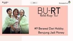 Podcast BU RT (Butuh Rumpi Tau!) - #9 Berawal Dari Hobby, Berujung Dari Money