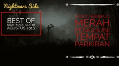 "Nightmare Side 18 Agustus 2016 ""Hantu Penunggu Tempat Parkian"""