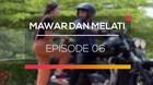 Mawar dan Melati - Episode 06