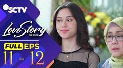 Love Story The Series - Episode 11 dan 12 Part 2/2