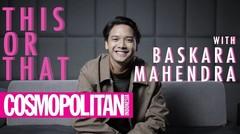 Baskara Mahendra Bermain This or That Bersama Cosmopolitan Indonesia