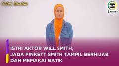 Istri Aktor Will Smith, Jada Pinkett Smith Tampil Berhijab dan Memakai Batik