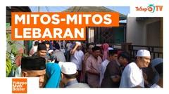 MITOS-MITOS SAAT LEBARAN #YUKEPOMYTHBUSTER