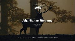 Fourtwnty - Aku Bukan Binatang (Unofficial Lyric Video)