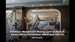 Sebelum Mendesain Ruang Gym di Rumah, Kamu Harus Perhatikan Beberapa Hal Ini!