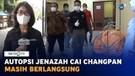 Autopsi Jenazah Cai Changpan Masih Berlangsung