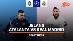 5 Fakta Jelang Atalanta vs Real Madrid