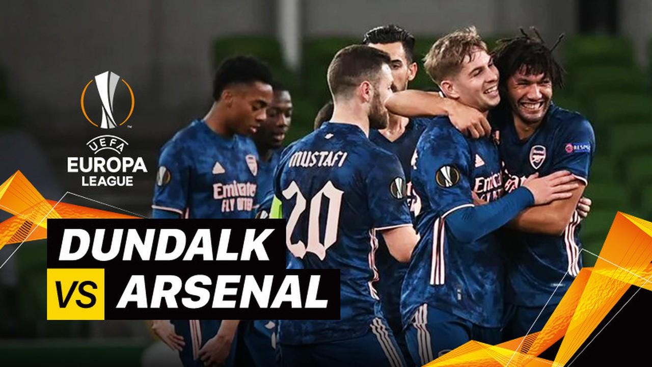 Streaming Mini Match - Dundalk vs Arsenal I UEFA Europa ...