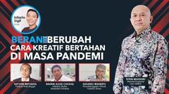 LIVE STREAMING BERANI BERUBAH: Cara Kreatif Bertahan di Masa Pandemi