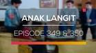 Anak Langit - Episode 349 dan 350