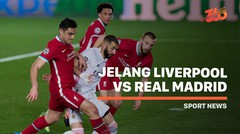 5 Fakta Jelang Liverpool vs Real Madrid