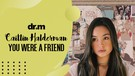 Caitlin Halderman - You Were A Friend