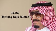 Fakta Fakta Tentang Raja Salman