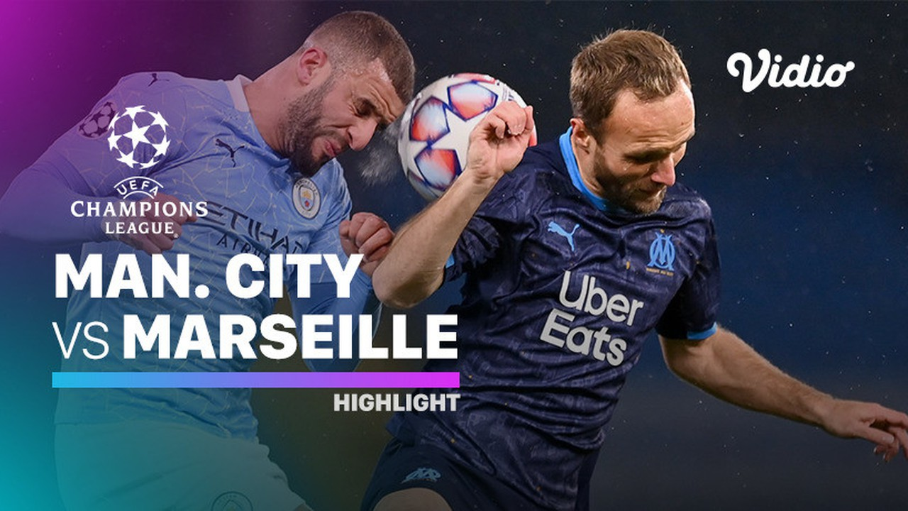 Streaming Highlight - Manchester City vs Marseille I UEFA ...