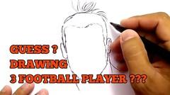 AYO TEBAK ?? menggambar 3 WAJAH PEMAIN SEPAKBOLA/ GUESS DRAWING 3 FOOTBALL PLAYERS